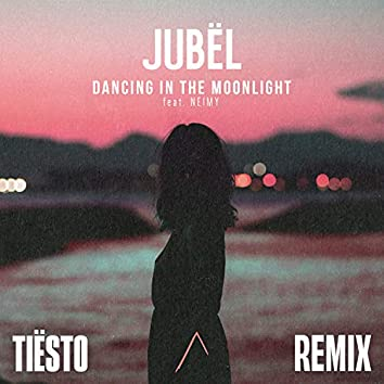 Dancing In The Moonlight (feat. NEIMY) [Tiësto Remix]