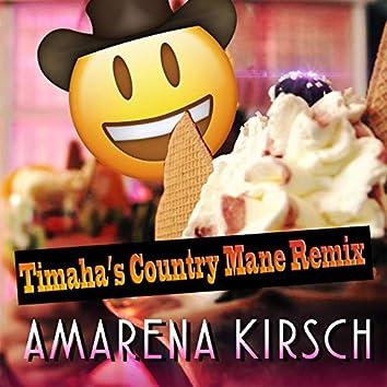 Amarena Kirsch (feat. Timaha) [Timaha's Country Mane Remix]