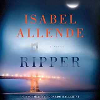 Ripper     A Novel              By:                                                                                                                                 Isabel Allende                               Narrated by:                                                                                                                                 Edoardo Ballerini                      Length: 14 hrs and 27 mins     387 ratings     Overall 3.9