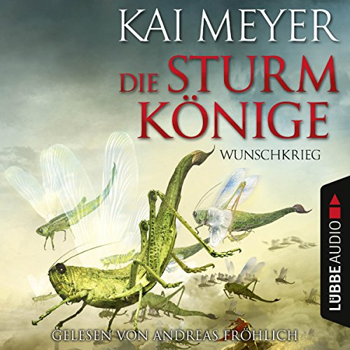 Wunschkrieg     Die Sturmkönige 2              Autor:                                                                                                                                 Kai Meyer                               Sprecher:                                                                                                                                 Andreas Fröhlich                      Spieldauer: 7 Std.     392 Bewertungen     Gesamt 4,3