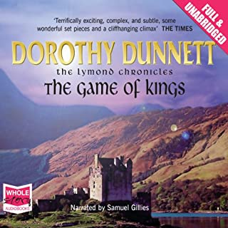 The Game of Kings                   By:                                                                                                                                 Dorothy Dunnett                               Narrated by:                                                                                                                                 Samuel Gillies                      Length: 24 hrs and 48 mins     47 ratings     Overall 4.2