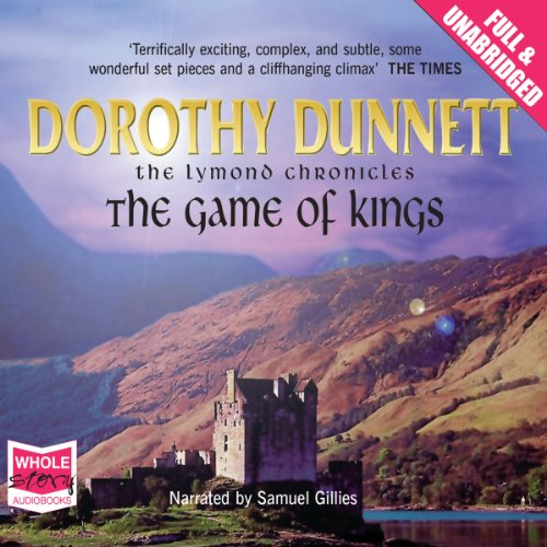 The Game of Kings                   By:                                                                                                                                 Dorothy Dunnett                               Narrated by:                                                                                                                                 Samuel Gillies                      Length: 24 hrs and 48 mins     183 ratings     Overall 4.1