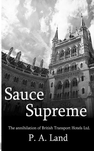 Sauce Supreme: The annihilation of British Transport Hotels Ltd