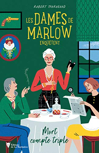 Les Dames de Marlow enquêtent. Mort compte triple (volume 1)