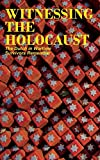 Witnessing the Holocaust: The Dutch in Wartime, Survivors Remember (English Edition)