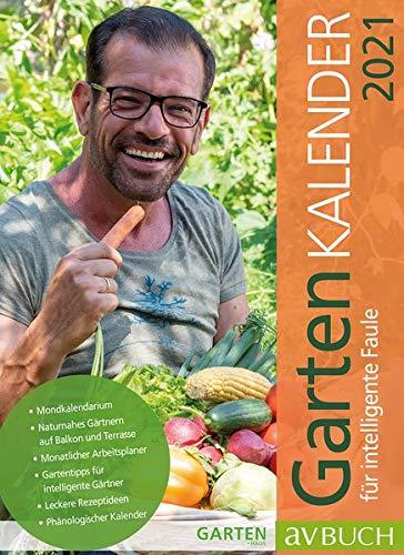 Gartenkalender 2021: für intelligente Faule (avBuch im Cadmos Verlag / im Cadmos Verlag)
