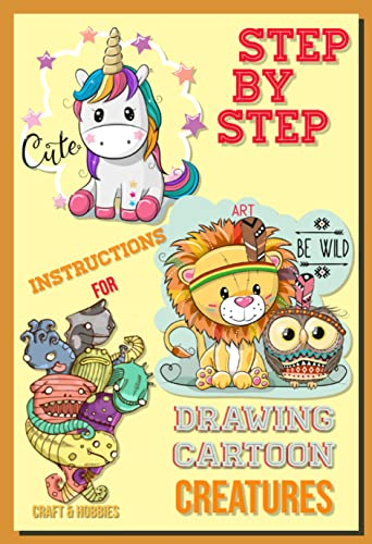 Step-by-step Instructions For Drawing Cartoon Creatures (English Edition)