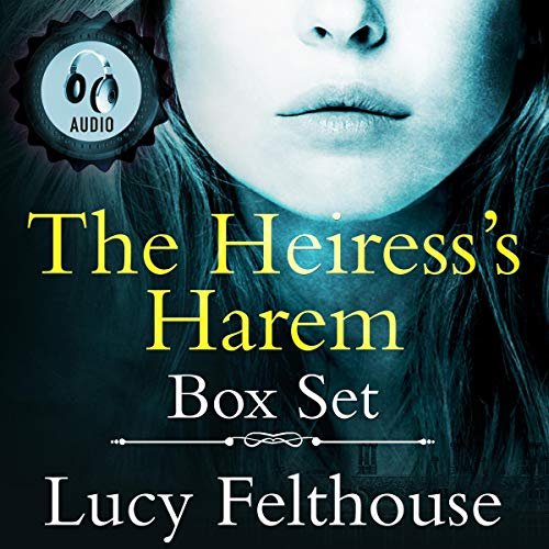The Heiress's Harem Box Set: Complete Contemporary Reverse Harem Romance Series Audiobook By Lucy Felthouse cover art