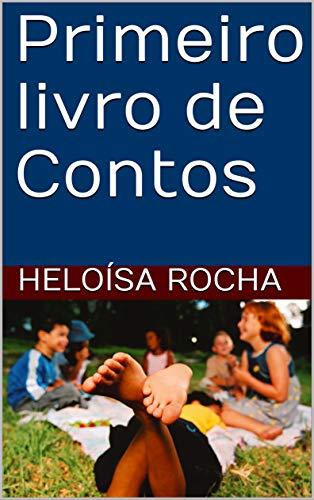 Primeiro livro de Contos (Portuguese Edition)