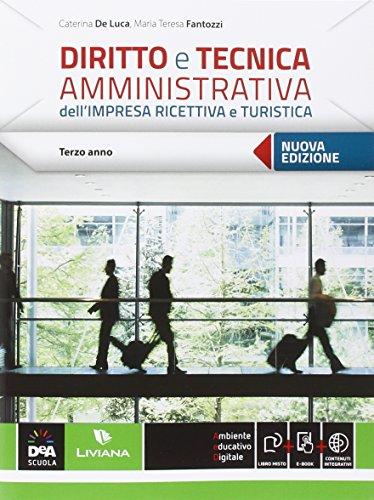 Diritto e tecnica amministrativa dell'impresa ricettiva e turistica. Con e-book. Terzo Anno: -