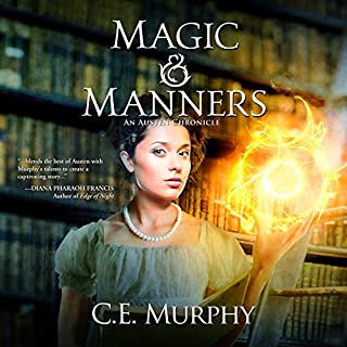 Magic & Manners     An Austen Chronicle, Book 1              By:                                                                                                                                 C. E. Murphy                               Narrated by:                                                                                                                                 Gemma Dawson                      Length: 13 hrs and 53 mins     90 ratings     Overall 4.0