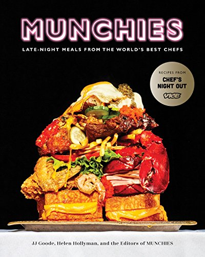 Munchies: Late-Night Eats from the World's Best Chefs