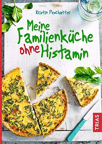 Meine Familienküche ohne Histamin