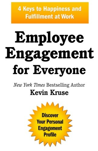 Download Employee Engagement for Everyone: 4 Keys to Happiness and Fulfillment at Work 0985056428