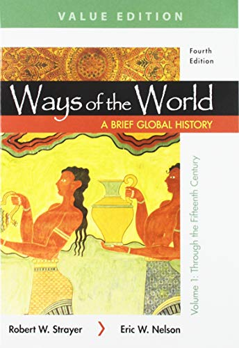 Ways of the World: A Brief Global History 4e, Value Edition, Volume One & LaunchPad for Ways of the World: A Brief Globa