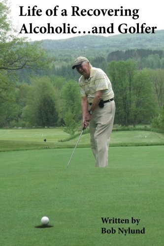 Life of a Recovering Alcoholic…and Golfer