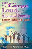 More Tales of My Large, Loud, Spiritual Family: Deeper into the Light (English Edition)