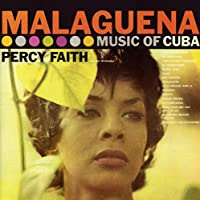 MALAGUENA ~ THE MUSIC OF CUBA / KISMET: MUSIC FROM THE BROADWAY PRODUCTION