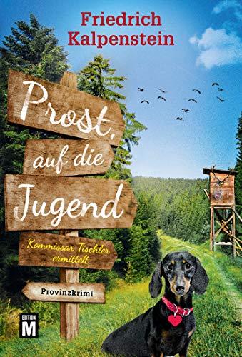 Prost, auf die Jugend (Kommissar Tischler ermittelt 3)
