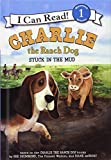 Stuck In The Mud (Turtleback School & Library Binding Edition) (I Can Read!, Level 1: Charlie the Ranch Dog)