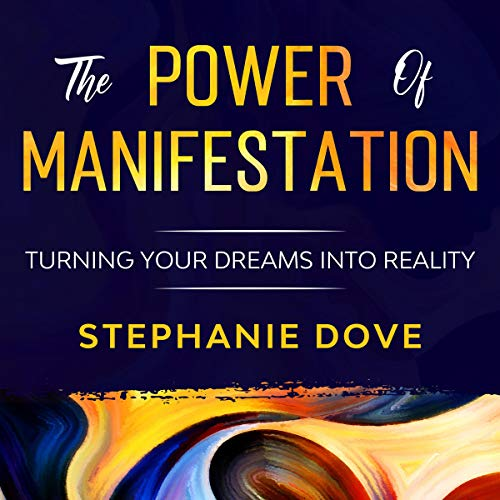 The Power of Manifestation: Turning Your Dreams into Reality Titelbild