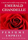 Perfume Empress (Book One of the Rose Field Trilogy 1) (English Edition)