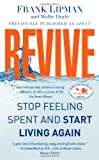 By Dr. Frank Lipman M.D. Revive: Stop Feeling Spent and Start Living Again (Reprint)