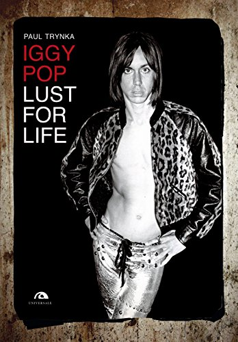 Iggy Pop. Lust for life