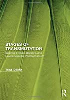 Stages of Transmutation: Science Fiction, Biology, and Environmental Posthumanism (Perspectives on the Non-Human in Literature and Culture)