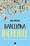 Barcelona increíble: Más de 100 actividades extraordinarias