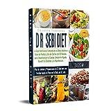 Dr. Sebi Diet: La Guia Nutricional Completa de la Dieta Alcalina a Base de Plantas.Libro de Cocina con 83 Recetas para Desentoxicar tu Cuerpo,Limpiar tu ... Revertir la Diabetes y la Hipertension.