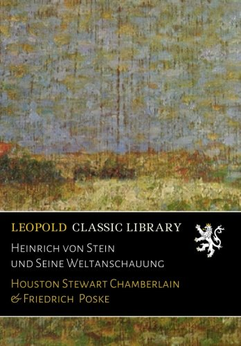Heinrich von Stein und Seine Weltanschauung
