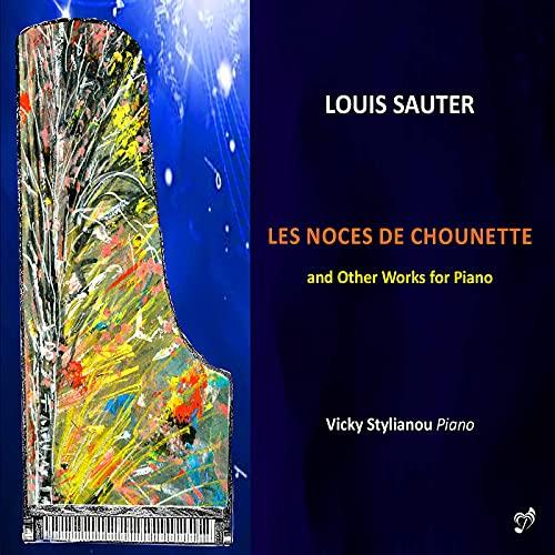 Louis Sauter: Les Noces de Chounette & Other Works for Piano