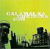 Shredders Dub by Calamalka