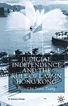 Judicial Independence and the Rule of Law in Hong Kong (St Antony's Series)
