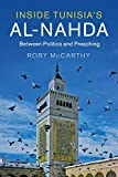 Inside Tunisia s al-Nahda: Between Politics and Preaching (Cambridge Middle East Studies)