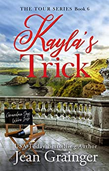 Kayla's Trick (The Tour Series Book 6) by [Jean Grainger]