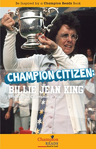 Champion Citizen: Billie Jean King Finding the Champion in You! (English Edition)