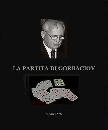 LA PARTITA DI GORBACIOV
