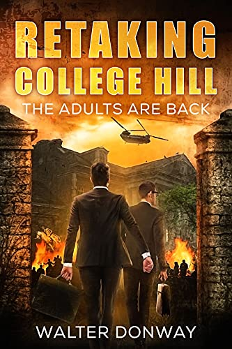 Retaking College Hill: A Novel by [Walter Donway]