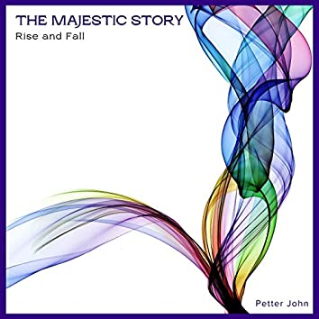 The Majestic Story (Rise And Fall)