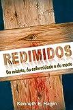 Redimidos Da Miséria, Da Enfermidade E Da Morte