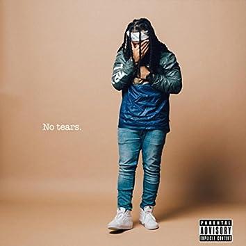 No Tears.