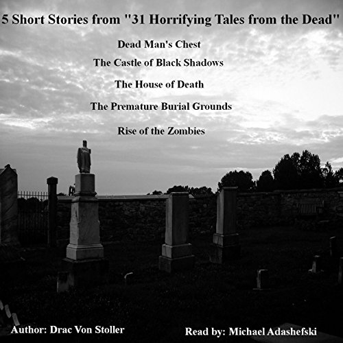 5 Short Stories from '31 Horrifying Tales from the Dead' audiobook cover art