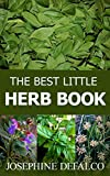 The Best Little Herb Book: How to Grow, Preserve, and Enjoy Culinary...