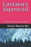 Literatura Sapiencial: Conhecendo a literatura poética do Antigo Testamenot...