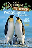Penguins and Antarctica: A Nonfiction Companion to Magic Tree House Merlin Mission #12: Eve of the Emperor Penguin (Magic Tree House (R) Fact Tracker)