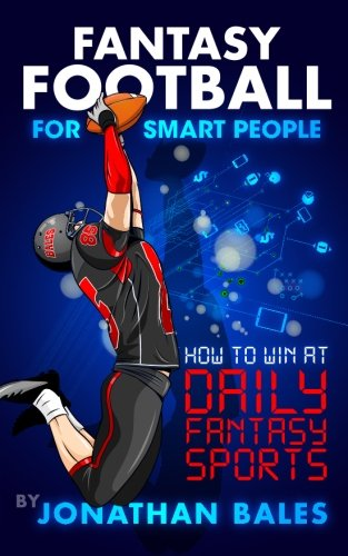 Compare Textbook Prices for Fantasy Football for Smart People: How to Win at Daily Fantasy Sports  ISBN 9781515346463 by Bales, Jonathan