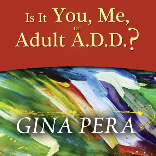 Is It You, Me, or Adult A.D.D.? cover art
