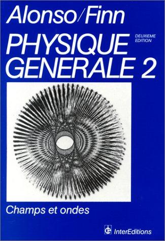Physique générale Tome 2 : Champs et ondes (Interéditions U)